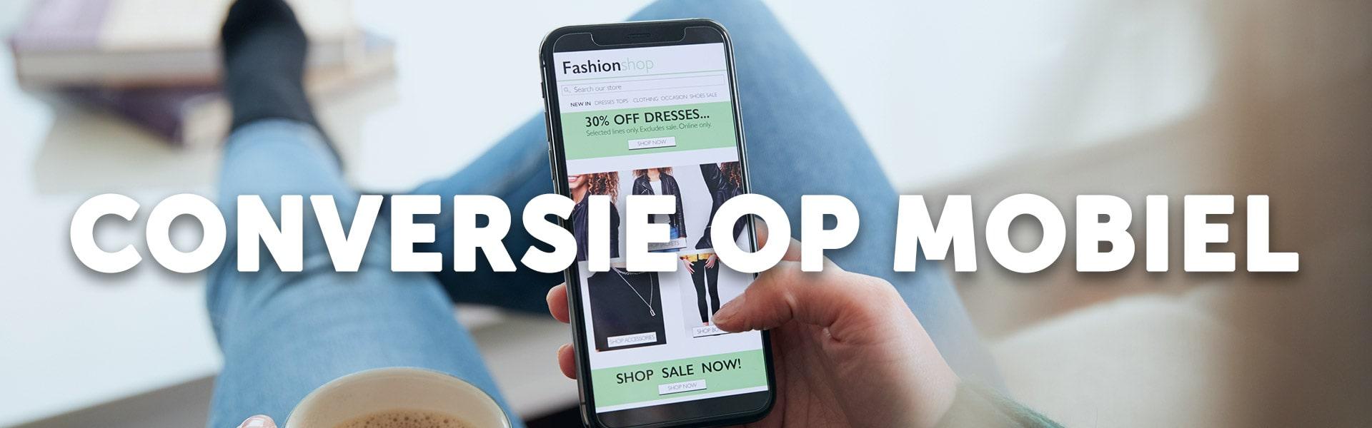 Tips voor meer conversie in je mobiele webwinkel